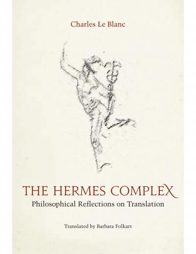 The Hermes Complex: Philosophical Reflections on Translation