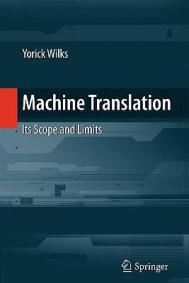Machine Translation, Its Scope and Limits