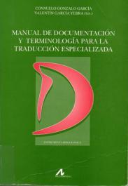 Manual de documentación y terminología para la traducción especializada