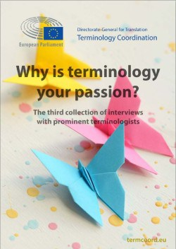Why is terminology your passion? The third collection of interviews with prominent terminologists (2017)