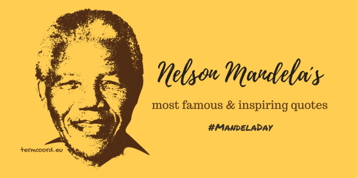 Nelson Mandelas Most Famous And Inspiring Quotes Terminology