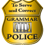 It's the Sound of the Grammar Police!