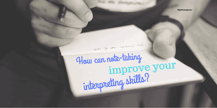How note taking provides you with interpreting 1
