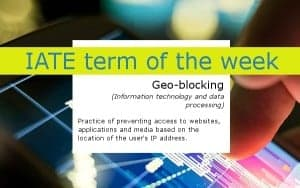 IATE term of the week: Geo-blocking