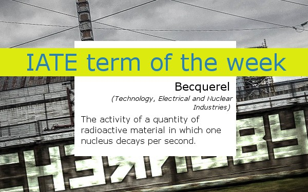 IATE term of the week becquerel