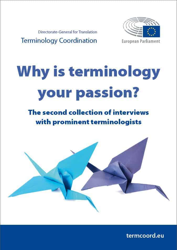 Why is terminology your passion? The second collection of interviews with prominent terminologists (2015)
