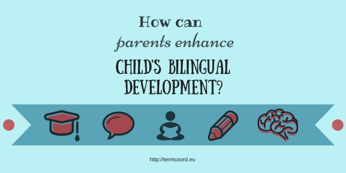 How can parents enhance child's bilingual development