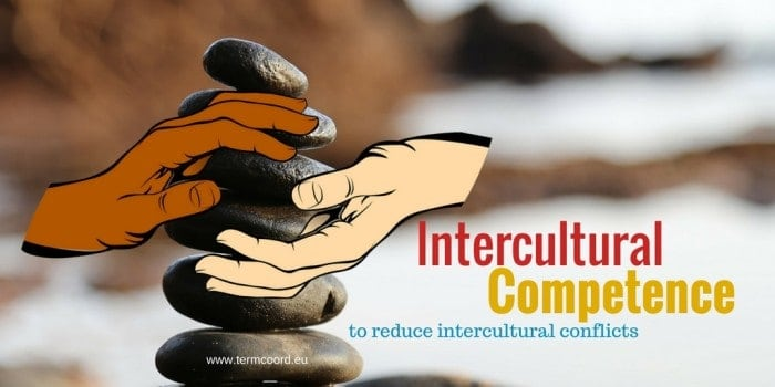 Intercultural Competence to reduce intercultural conflicts