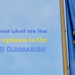 Discover what are the new updates to the EU Glossaries!