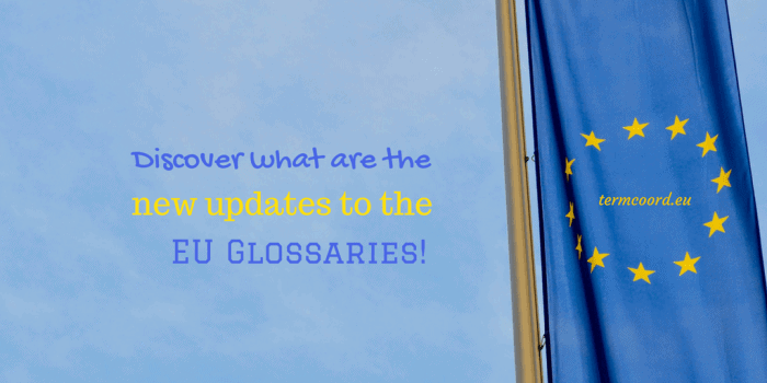 Discover what arethe new updates to the EU Glossaries!