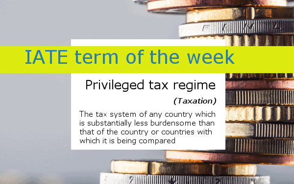 IATE Term of the Week_Privileged tax regime