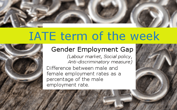 IATE_term_of_the_week_Gender_Employent_Gap