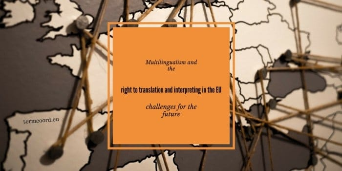 Multilingualism and right to translation interpreting EU