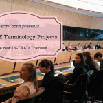 TermCoord presents the IATE Terminology Projects to the new DGTRAD Trainees