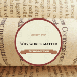 Music Fix: Why Words Matter