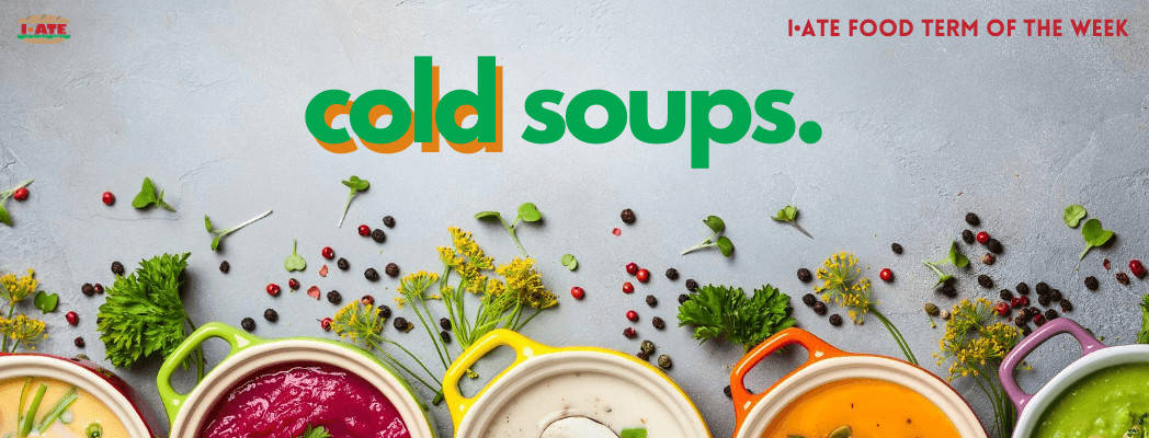 I-ATE cold soups banner