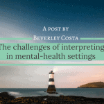 The challenges of interpreting in mental-health settings