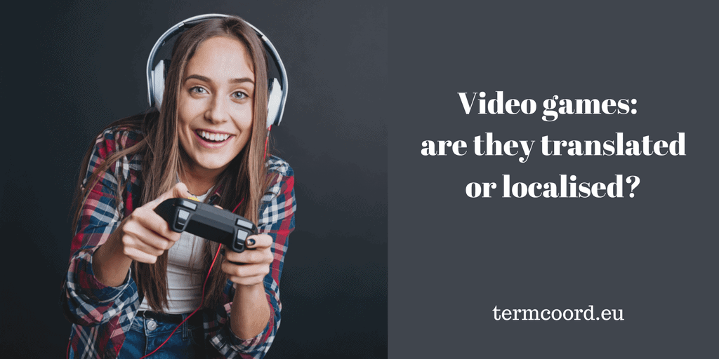 Video games: are they translated or localised? - Woman playing video games