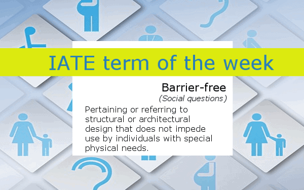 IATE Term of the Week banner - Definition of barrier-free; several accessibility symbols