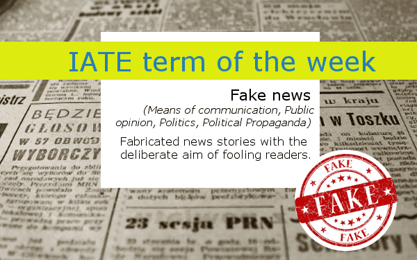 "IATE definition of fake news - a newspaper and a stamp ""fake"""