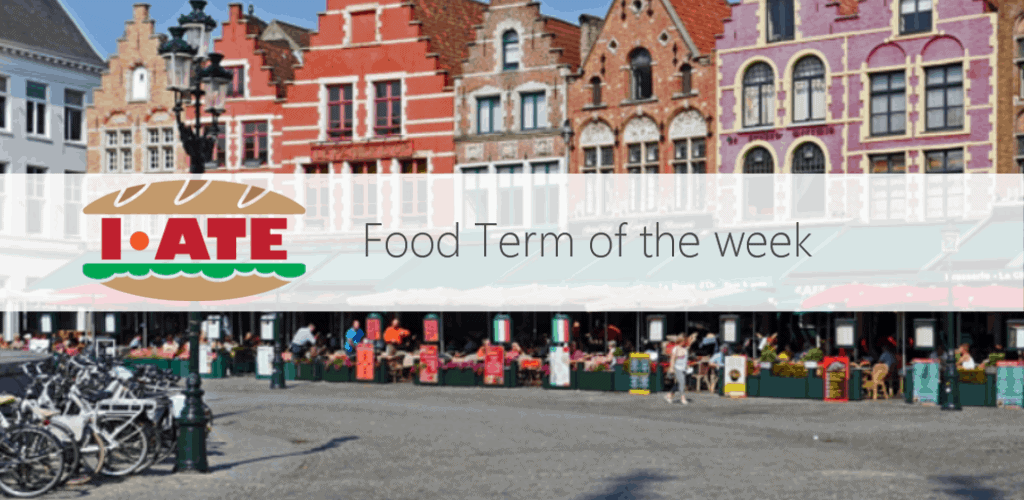 I-ATE Food of Term of the Week banner - Grotte Markt in Bruges, Belgium