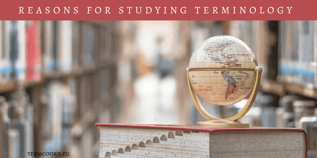 Reasons for studying Terminology banner - Small globe on top of a book; library background