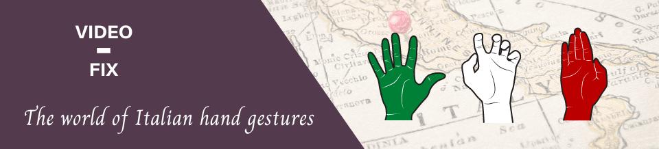 Video-fix Italian hand gestures banner
