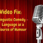 Video Fix: Linguistic Comedy – Language as a source of humour