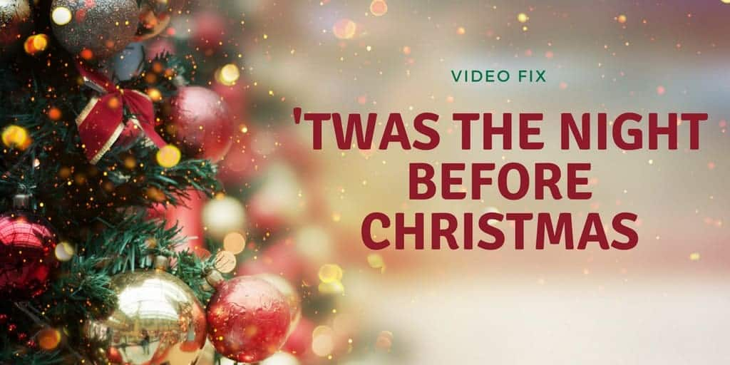 video fix twas the night before christmas
