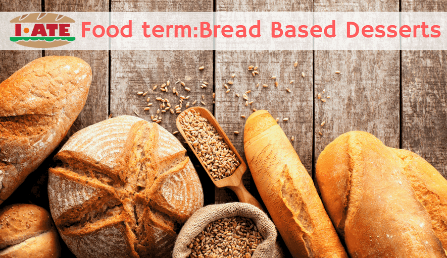 Food term_Bread Based Desserts