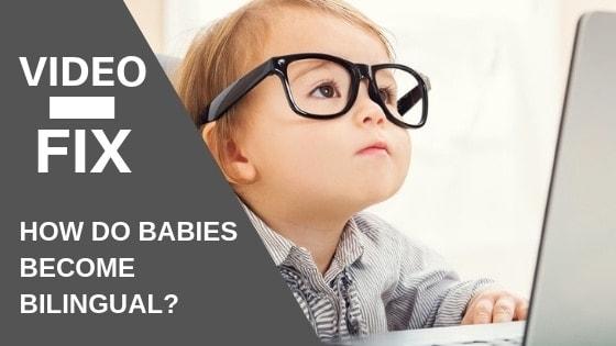 VideoFix Bilingual babies3