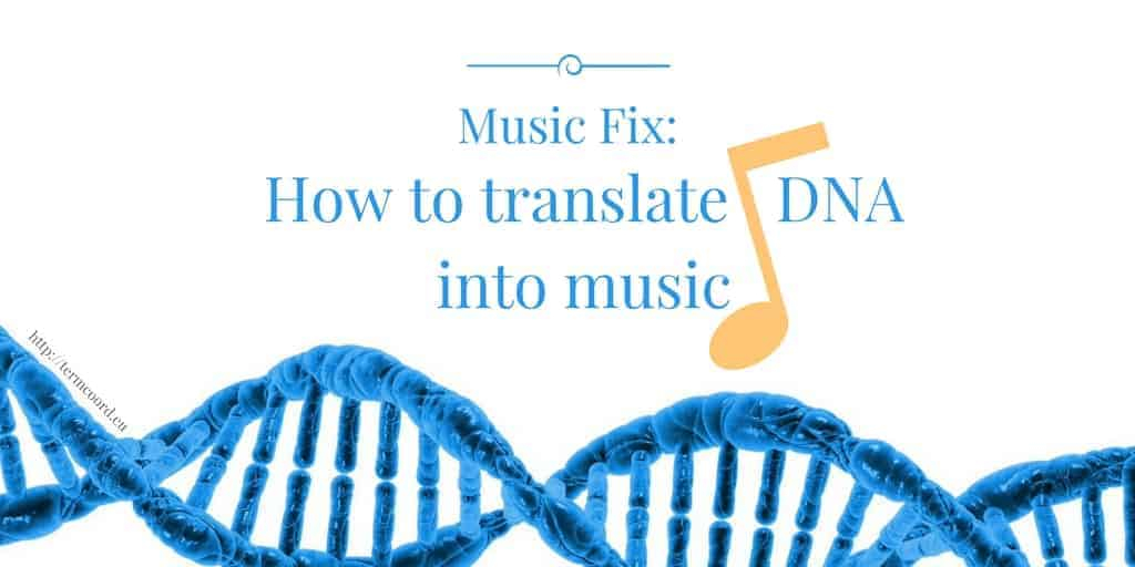 Music Fix: How to translate DNA into music