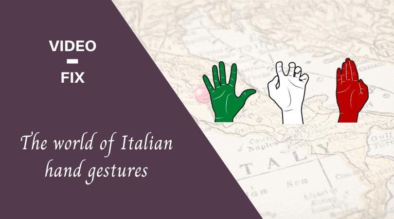 Video-fix Italian hand gestures feature