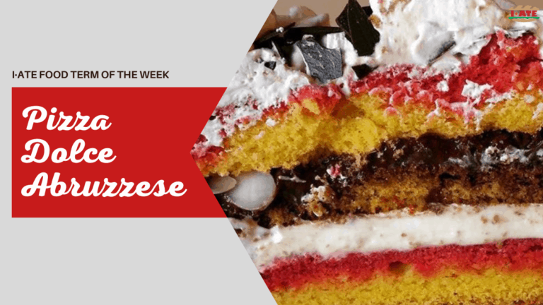 I·ATE Food Term of the Week: Pizza Dolce Abruzzese