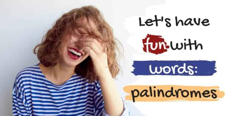 Let's have fun with words: palindromes