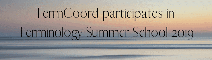 TermCoord participates in the Terminology Summer School 2019