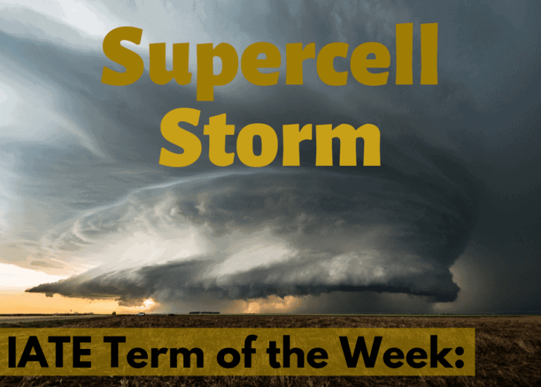 IATE Term of the Week: Supercell Storm