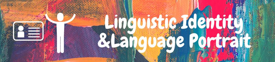 Banner - Linguistic Identity &Language Portrait