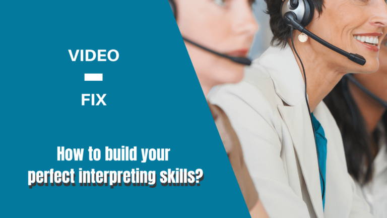 How to build your perfect interpreting skills?