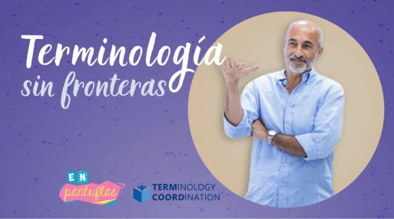 Terminología sin fronteras: En Pantuflas with Rodolfo Maslias