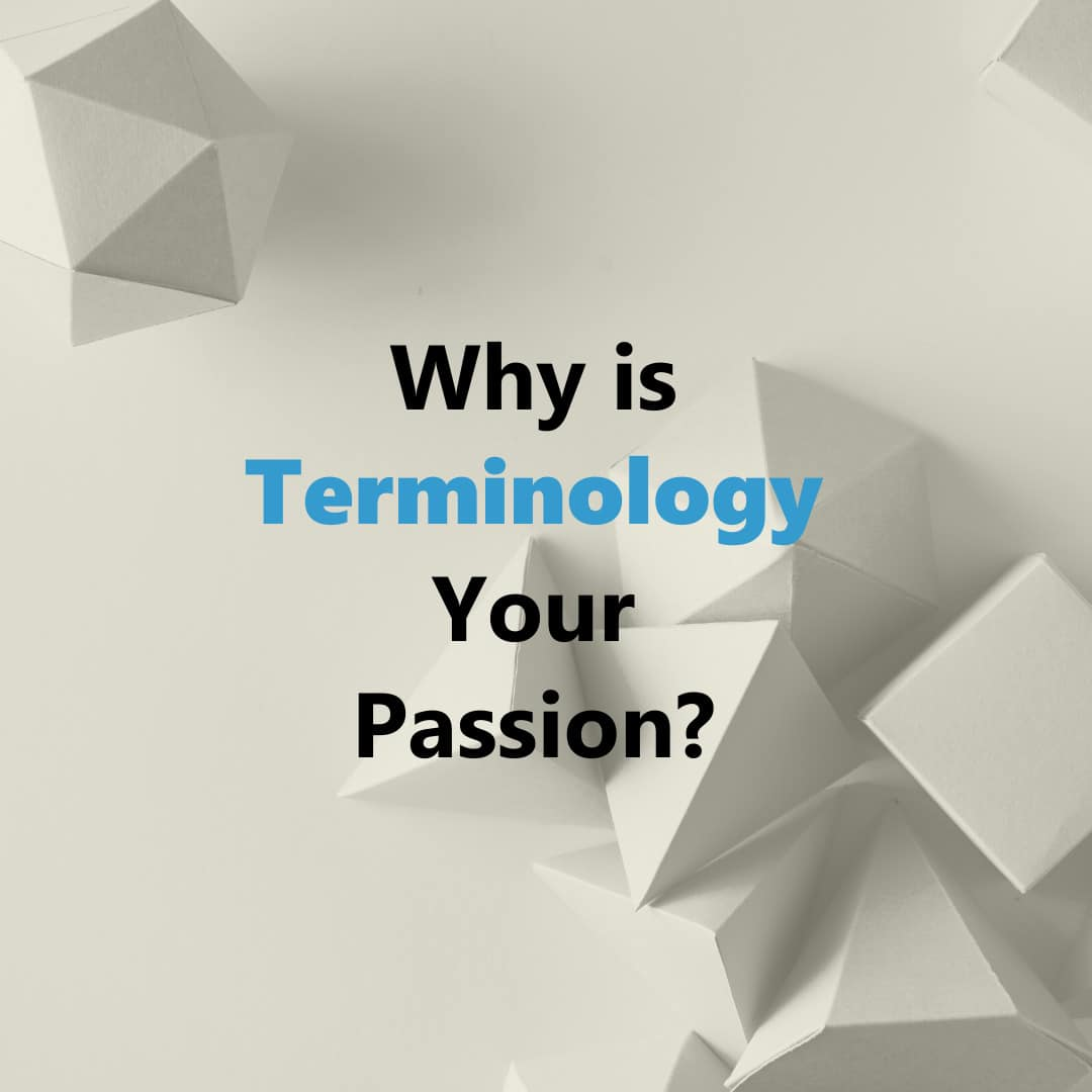 Why is Terminology Your Passion?