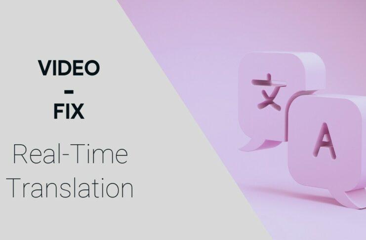 Real-Time Translation