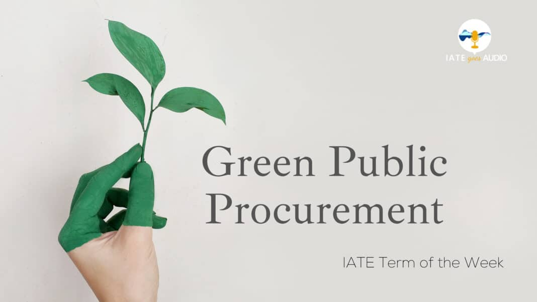 IATE Term of the Week Green Public Procurement with AUDIO