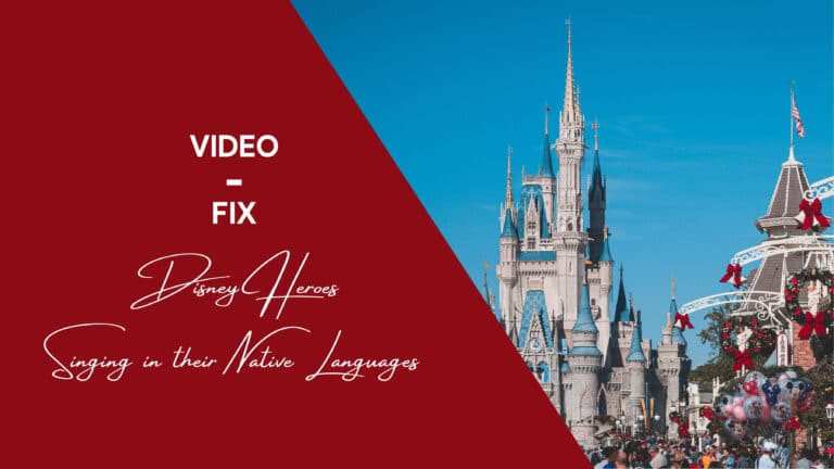 Video-Fix: Disney Heroes Singing in their Native Languages