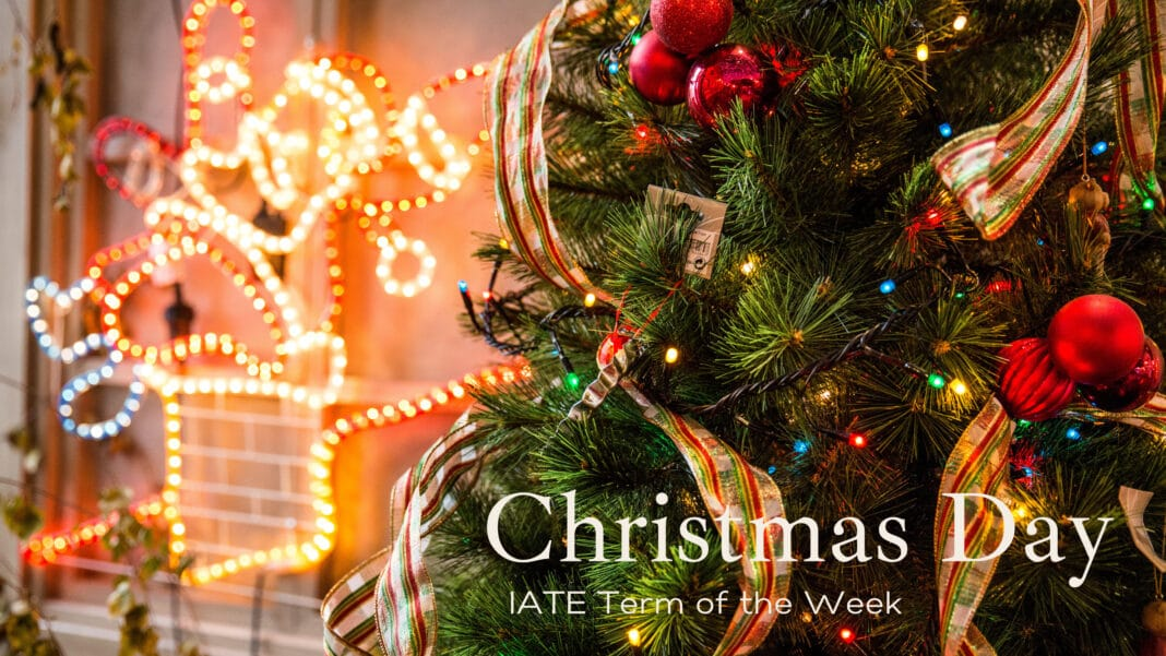 IATE Term of the Week: Christmas Day