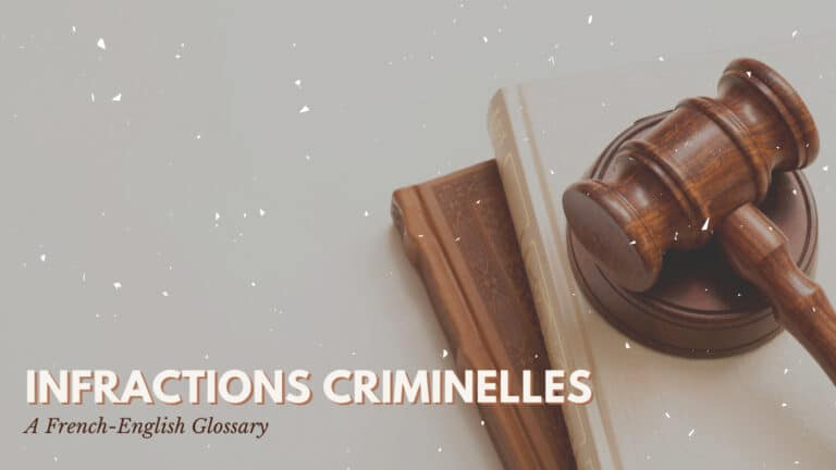 Infractions Criminelles | A French-English Glossary