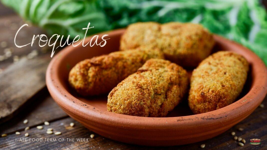 I-ATE Food Term of the Week_ Croquetas