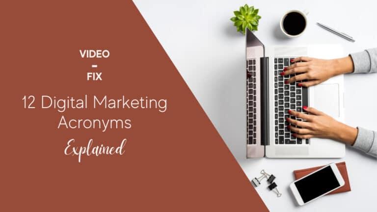 Video-Fix: 12 Digital Marketing Acronyms Explained