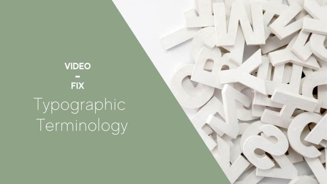 Video-Fix: Typographic Terminology