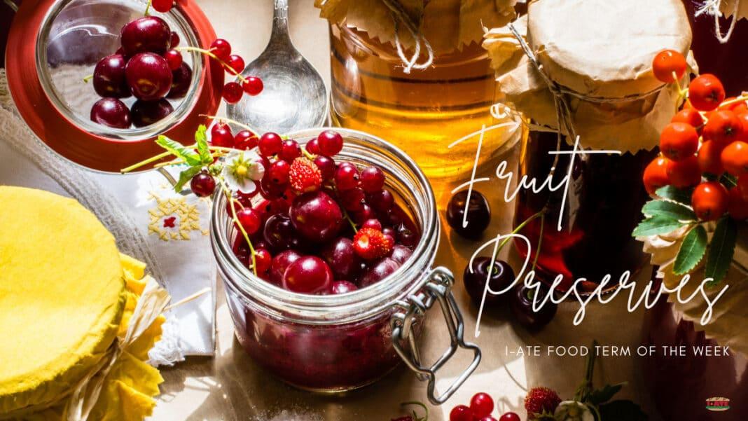 I-ATE Term of the Week_ Food Preserves